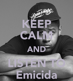 Poster: KEEP CALM AND LISTEN TO Emicida