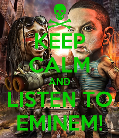 Poster: KEEP CALM AND LISTEN TO EMINEM!