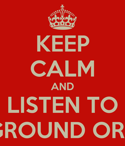 Poster: KEEP CALM AND LISTEN TO FAIRGROUND ORGANS