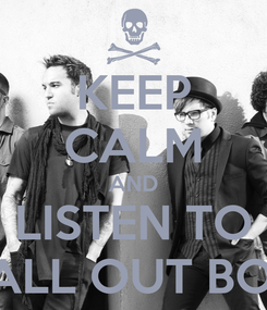 Poster: KEEP CALM AND LISTEN TO FALL OUT BOY