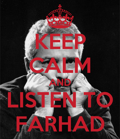 Poster: KEEP CALM AND LISTEN TO FARHAD