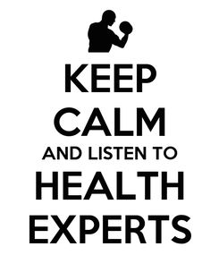 Poster: KEEP CALM AND LISTEN TO HEALTH EXPERTS