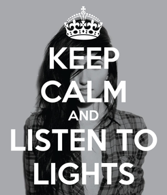 Poster: KEEP CALM AND LISTEN TO LIGHTS