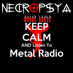Poster: KEEP CALM AND Listen To Metal Radio