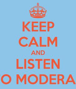 Poster: KEEP CALM AND LISTEN TO MODERAT
