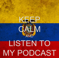 Poster: KEEP CALM AND LISTEN TO MY PODCAST