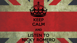 Poster: KEEP CALM AND LISTEN TO NICKY ROMERO