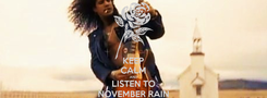 Poster: KEEP CALM AND LISTEN TO NOVEMBER RAIN