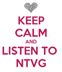 Poster: KEEP CALM AND LISTEN TO  NTVG