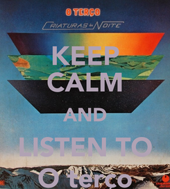 Poster: KEEP CALM AND LISTEN TO O terço