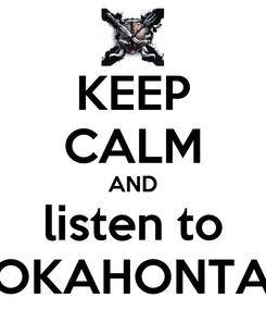 Poster: KEEP CALM AND listen to POKAHONTAZ