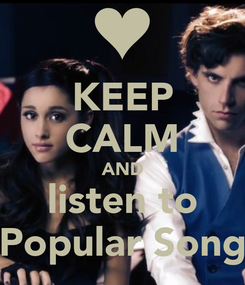 Poster: KEEP CALM AND listen to Popular Song