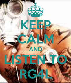 Poster: KEEP CALM AND LISTEN TO RG4L