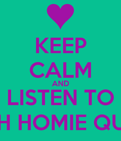 Poster: KEEP CALM AND LISTEN TO RICH HOMIE QUAN
