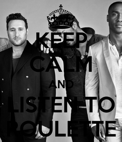 Poster: KEEP CALM AND LISTEN TO ROULETTE