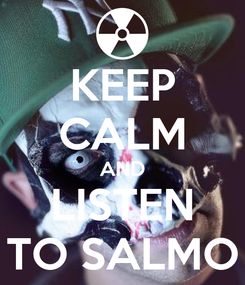 Poster: KEEP CALM AND LISTEN TO SALMO