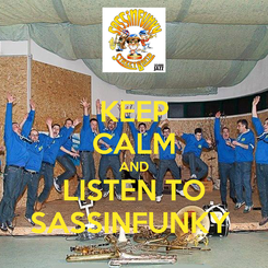 Poster: KEEP CALM AND LISTEN TO SASSINFUNKY