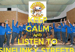 Poster: KEEP CALM AND LISTEN TO SASSINFUNKY STREETBAND