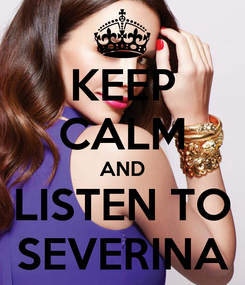 Poster: KEEP CALM AND LISTEN TO SEVERINA