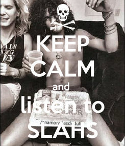 Poster: KEEP CALM and  listen to SLAHS