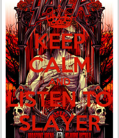 Poster: KEEP CALM AND LISTEN TO SLAYER