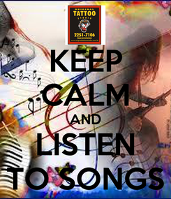 Poster: KEEP CALM AND LISTEN TO SONGS