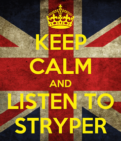 Poster: KEEP CALM AND LISTEN TO STRYPER