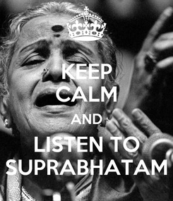Poster: KEEP CALM AND LISTEN TO SUPRABHATAM