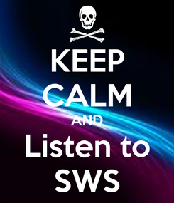 Poster: KEEP CALM AND Listen to SWS