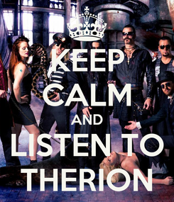 Poster: KEEP CALM AND LISTEN TO THERION