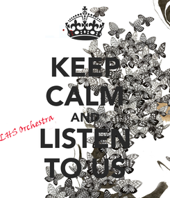 Poster: KEEP CALM AND LISTEN TO US