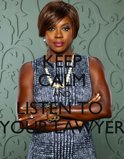 Poster: KEEP CALM AND LISTEN TO  YOUR LAWYER