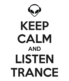 Poster: KEEP CALM AND LISTEN TRANCE