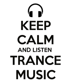 Poster: KEEP CALM AND LISTEN  TRANCE MUSIC