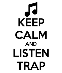 Poster: KEEP CALM AND LISTEN TRAP
