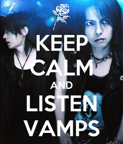 Poster: KEEP CALM AND LISTEN VAMPS