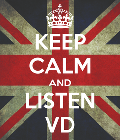 Poster: KEEP CALM AND LISTEN VD