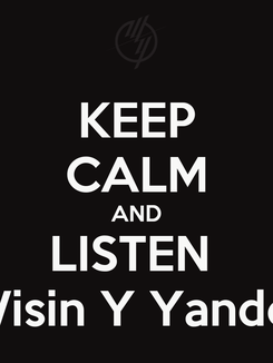 Poster: KEEP CALM AND LISTEN  Wisin Y Yandel