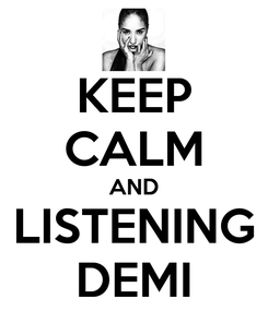 Poster: KEEP CALM AND LISTENING DEMI