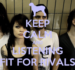Poster: KEEP CALM AND LISTENING FIT FOR RIVALS