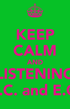Poster: KEEP CALM AND LISTENING Y.C.C.C. and E.C.C.C.