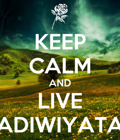 Poster: KEEP CALM AND LIVE ADIWIYATA