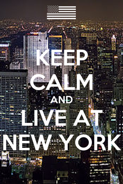 Poster: KEEP CALM AND LIVE AT NEW YORK