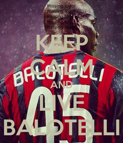 Poster: KEEP CALM AND LIVE BALOTELLI