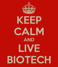 Poster: KEEP CALM AND LIVE BIOTECH