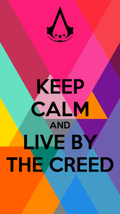 Poster: KEEP CALM AND LIVE BY THE CREED