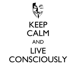 Poster: KEEP CALM AND LIVE CONSCIOUSLY