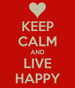 Poster: KEEP CALM AND LIVE HAPPY