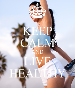Poster: KEEP CALM AND LIVE HEALTHY