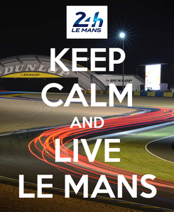 Poster: KEEP CALM AND LIVE LE MANS